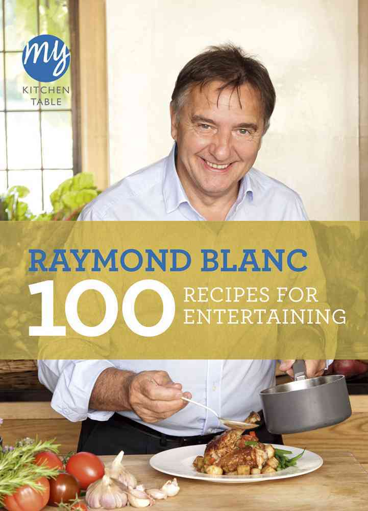 100 Recipes for Entertaining By Blanc, Raymond
